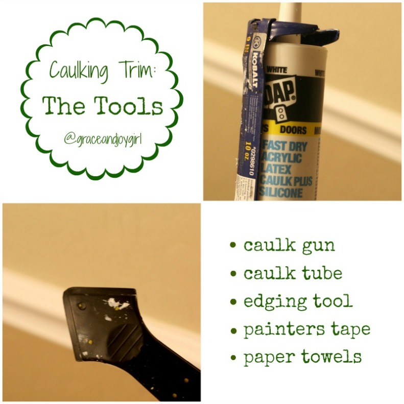 tools for caulking trim @ Grace and Joy Girl